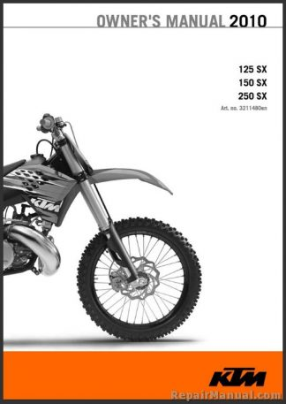 2010 ktm 125 150 250 sx motorcycle owners manual rh repairmanual com 2007 ktm 250 sx owners manual 2015 ktm 250 sx owners manual