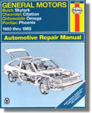 Haynes GM Buick Skylark Chevrolet Citation Oldsmobile Omega Pontiac Phoenix 1980-1985 Auto Repair Manual