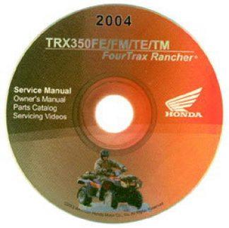 Official 2004 Honda TRX350FE FM TE TM Factory Repair Manual CD-ROM