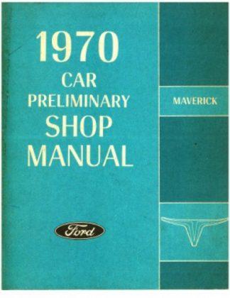 1970 Ford Maverick Preliminary Shop Manual