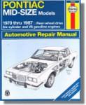 Haynes Pontiac Mid-size Rear-wheel Drive 1970-1987 Auto Repair Manual