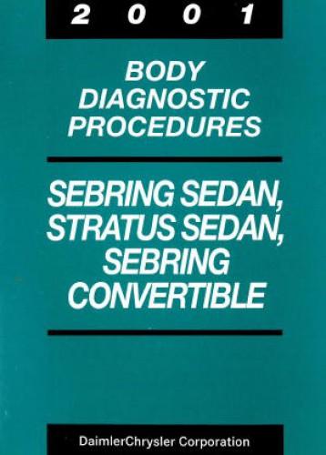 Chrysler Sebring Sedan Stratus Sedan and Sebring Convertible Body Diagnostic Procedures 2001 Used
