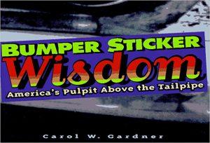 Bumper Sticker Wisdom: America's Pulpit Above the Tailpipe