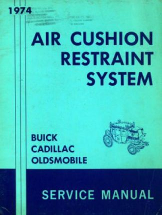 1974 Oldsmobile Buick and Cadillac Fisher Body Air Cushion Restraint System Service Manual 1974 Used