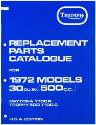1972 Triumph T100R Daytona 1972 Triumph T100C Trophy 500 Replacement Parts Manual Number 4