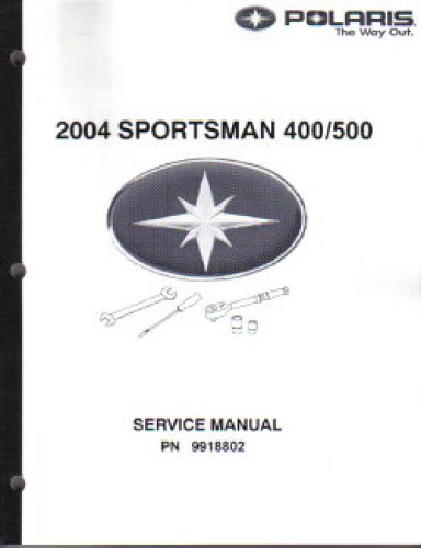 2004 Polaris Sportsman 400 500 Atv Service Manual