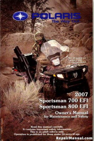 Official 2007 Polaris Sportsman 700 800 EFI Owners Manual