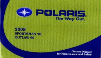 Official 2008 Polaris Sportsman Outlaw 90 Factory Owners Manual