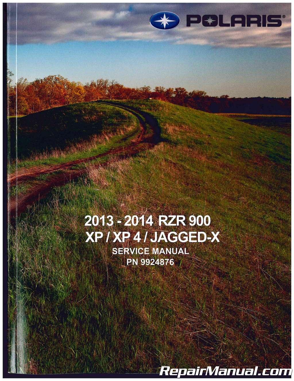 2013 2014 polaris ranger rzr 900 xp xp4 jagged x service manual rh repairmanual com Polaris RZR 900 2013 Polaris XP 900
