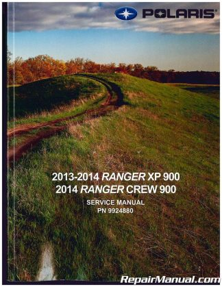 2013-2014 Polaris Ranger XP 900 2014 Ranger Crew 900 Side by Side Service  Manual