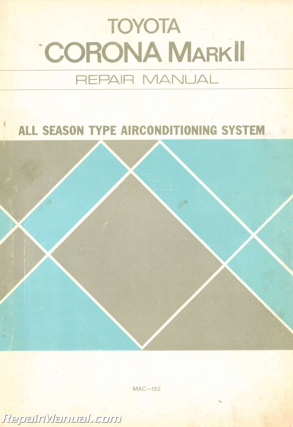 Used All Season Type Air Conditioning System Toyota Corona Mark Ii Repair Manual 1973