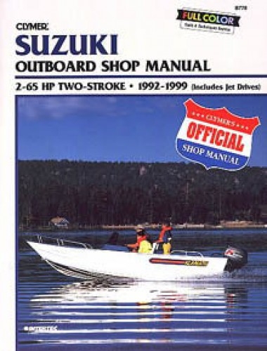 1992-1999 Suzuki 2-65hp Two Stroke Outboard Repair Manual by Clymer