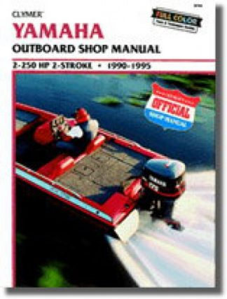 1990-1995 Yamaha 2-250 hp 2-Stroke Outboard Boat Engine Repair Manual