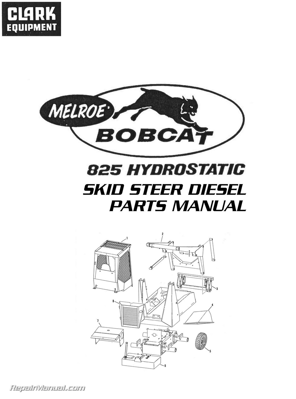 Clark Bobcat 825 Hydrostatic Skid Steer Diesel Parts Manual 610 Wiring Diagram