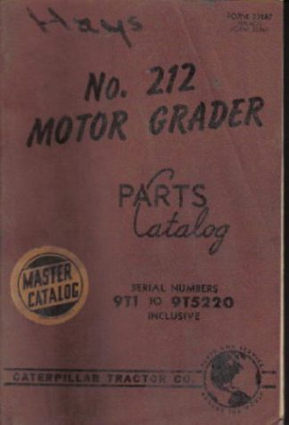 Caterpillar 212 9T1-9T5220 Motor Grader Factory Parts Manual