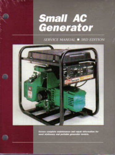 Small AC Generator (Under 8 kw) Service Manual by Clymer