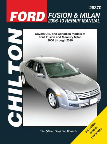 Chilton 2006-2010 Ford Fusion Mercury Milan Auto Repair Manual