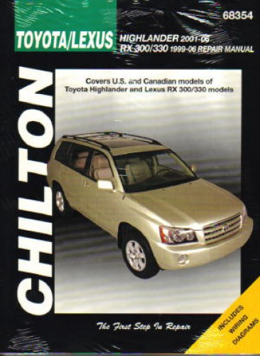Including Lexus RX 300//330 Automotive Repair Manual for Toyota Highlander