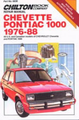 Chilton Chevrolet Chevette and Pontiac 1000 1976-1988 Repair Manual