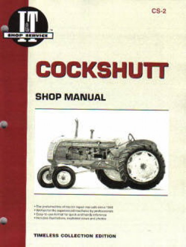 Cockshutt 20, 30, 40, 50 - CO-OP E2, E3, E4, E5 and Ganbles Farm Crest 30 Tractor Repair Manual
