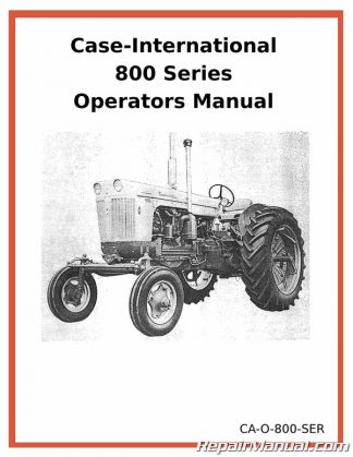 case-international 800 series owners operators manual