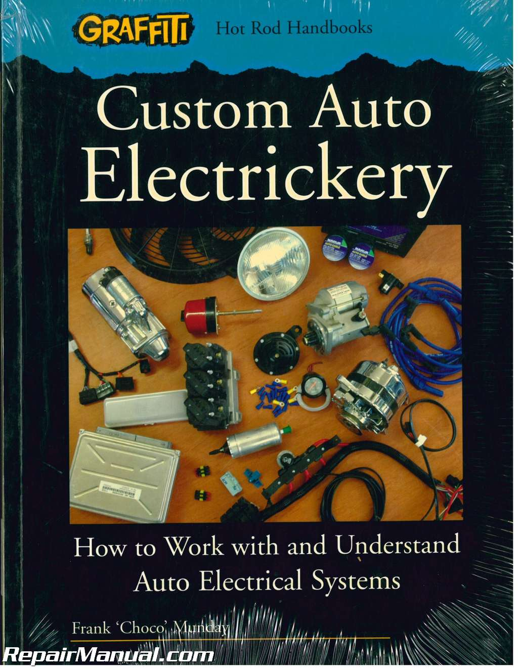 Custom Auto Electrickery: How to Work with and Understand Auto Electrical  Systems