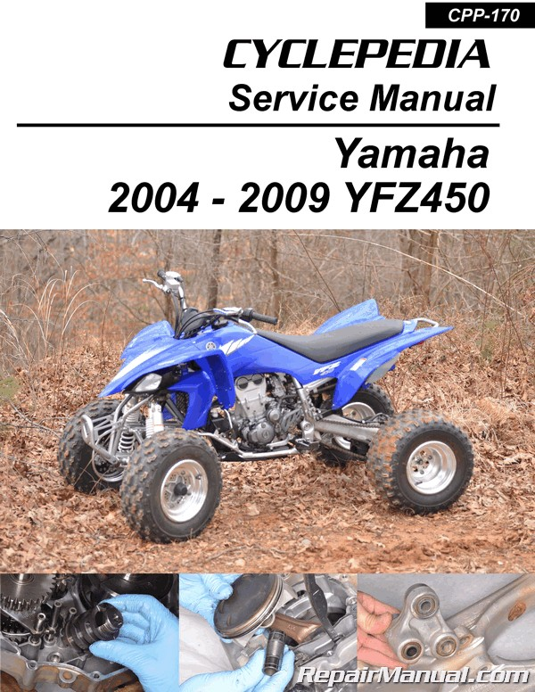 Cyclepedia 2004-2009 Yamaha YFZ450 ATV Printed Service Manual