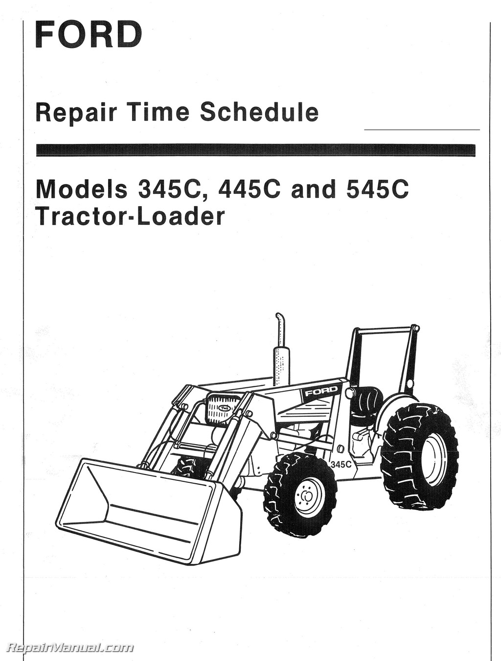 ford 345c 445c 545c tractor loader repair labor time schedule manual rh  repairmanual com