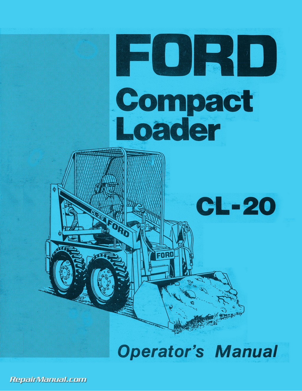 Ford CL20 Skid Steer Compact Loader Printed Operators Manual