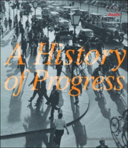 Audi A History of Progress Chronicle of Audi AG