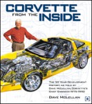 Corvette from the Inside The 50 Year Development History as told by Dave McLellan Corvette