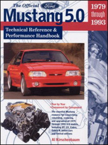 The Official Ford Mustang 50 Technical Reference and Performance Handbook 1979-1993