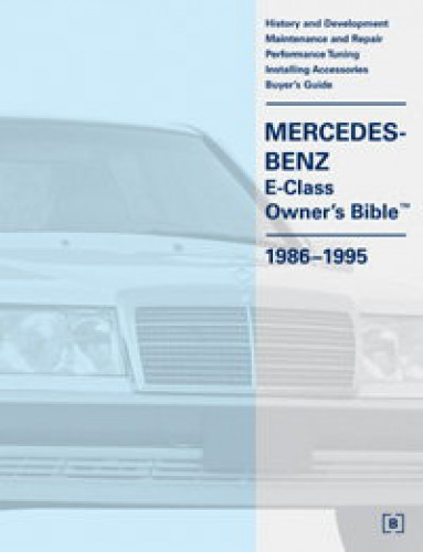 Mercedes-Benz E-Class W124 Owners Bible 1986-1995