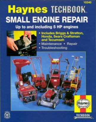 Small Engine 5 Horsepower and Smaller Repair Manual by Haynes