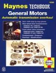 Haynes General Motors Automatic Transmission Overhaul and Repair