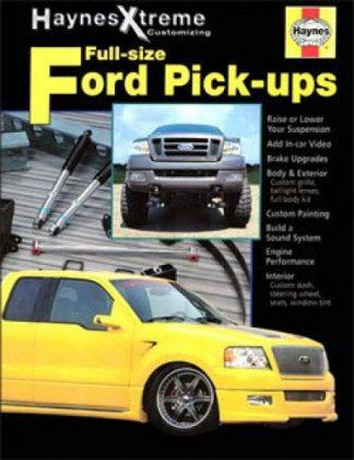 Haynes Xtreme Customizing - Ford Full-Size Pickups