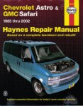 Haynes Chevrolet Astro GMC Safari Mini-vans 1985-2005 Auto Repair Manual