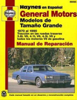 Automóviles General Motors Modelos de Tamaño Grande 1970-1990 Manual de Reparación Haynes