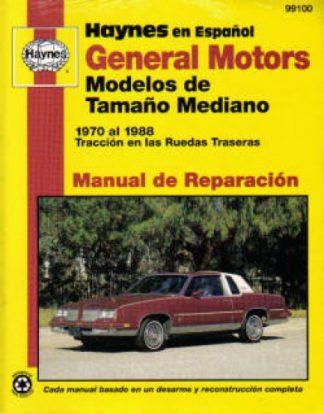 Automóviles General Motors Modelos de Tamaño Mediano 1970-1988 Manual de Reparación Haynes
