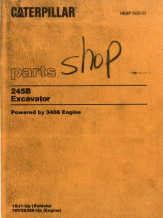 Used Caterpillar 245B Excavator - Powered by 3406 Engine - Parts Manual