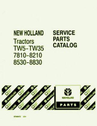 Ford 7810 7910 8210 8530 8630 8730 8830 TW5 thru TW35 Parts Manual