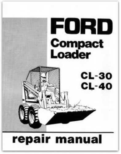Ford CL30-CL40 Skid Steer Compact Loader Tractor Service Manual