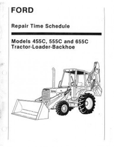 ford 455c 655c repair time schedule manual rh repairmanual com Ford Backhoe Attachment Ford 450 Backhoe