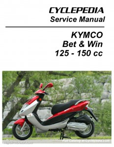KYMCO Bet & Win 125 and 150 Service Manual Printed by CYCLEPEDIA