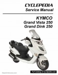 KYMCO Grand Vista 250 Service Manual Printed by CYCLEPEDIA