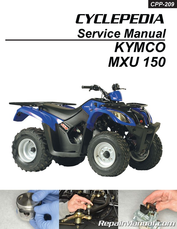 kymco mxu 150 atv service manual printed by cyclepedia rh repairmanual com Yamaha ATV Repair Manuals Arctic Cat ATV Repair Manual
