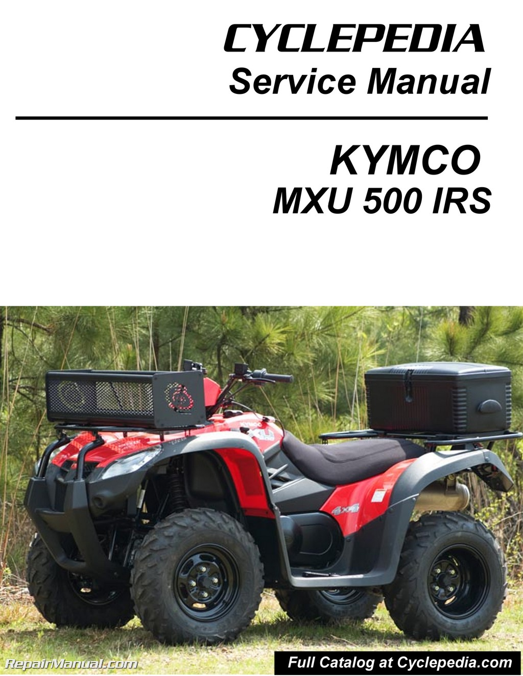 kymco mxu 500 2010 2012 atv service manual printed by cyclepedia rh repairmanual com kymco mxu 500 irs service manual Kymco Xciting 500