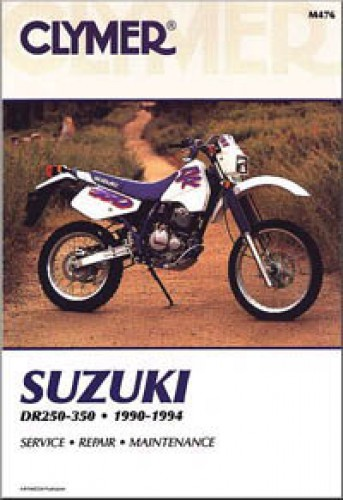 1990-1994 Suzuki DR250 DR350 Motorcycle Repair Manual by ClymerRepair Manuals Online