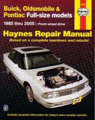 Haynes Buick Oldsmobile and Pontiac Full-Size FWD 1985-2005 Auto Repair Manual
