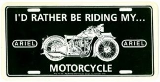 I Would Rather Be Riding My Ariel Motorcycle License Plate
